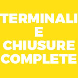 Terminali e chiusure complete
