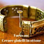 lavorare l'ottone per gioielli